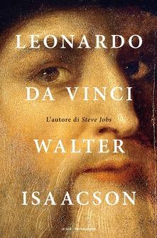 Leonardo da Vinci di Walter Isaacson
