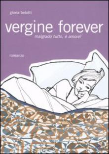 Vergine forever di Gloria Belotti