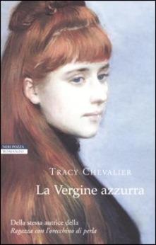 La Vergine azzurra di Tracy Chevalier