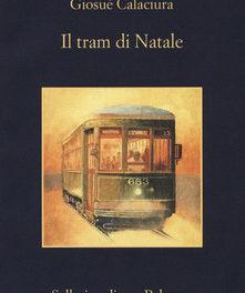 """""""Il tram di Natale"""" di Giosuè Calaciura."""