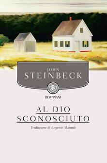 """""""Al Dio sconosciuto"""" di Steinbeck"""