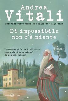"""""""Di impossibile non c'è niente """" di Vitali"""