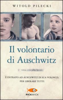 """""""Il volontario di Auschwitz """" di Witold Pilecki"""