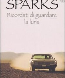 Ricordati di guardare la luna di Nicholas Sparks