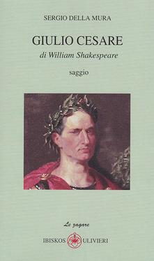 """""""Giulio Cesare """" di W.Shakespeare"""