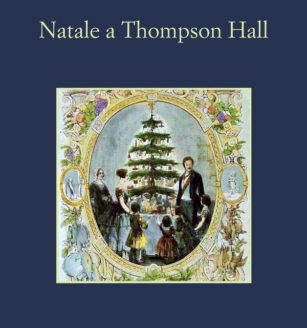 """ Natale a Thompson Hall "" di Trollope"