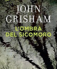 """""""L'ombra del sicomoro"""" di Grisham"""