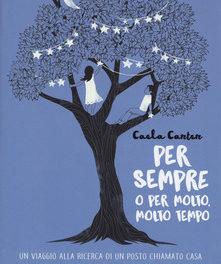 """""""Per sempre o per molto,molto tempo"""" di Caela Carter."""