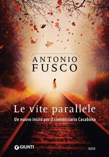 """Le vite parallele"" di  Antonio Fusco."