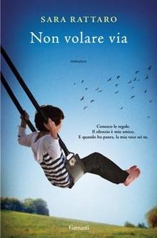 """""""Non volare via"""" di Sara Rattaro"""
