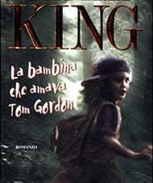 """La bambina che amava Tom Gordon"" di Stephen King"