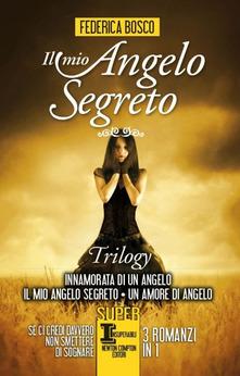"""""""Il mio angelo segreto Trilogy"""" di Federica Bosco"""