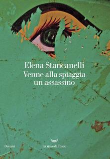 Venne alla spiaggia un assassino  di Elena Stancanelli