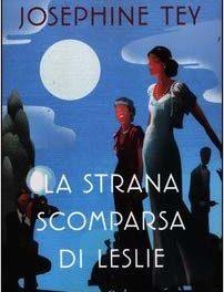 """"""" La strana scomparsa di Leslie """" di  Josephine Tey"""