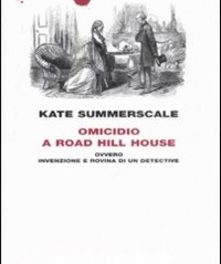 "Kate Summerscale "" Omicidio a Road Hill House """