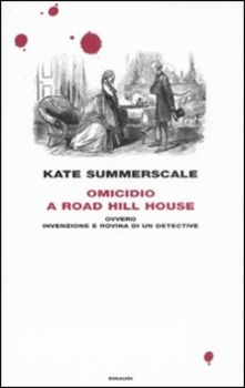 """Kate Summerscale """" Omicidio a Road Hill House """""""