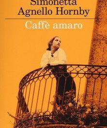 """""""Caffè amaro"""" di Simonetta Agnello Hornby"""
