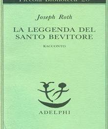 """""""La leggenda del santo bevitore"""" di J. Roth"""