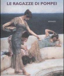 Le ragazze di Pompei di Carmen Covito