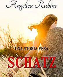 SCHATZ: Una Storia Vera di Angelica Rubino