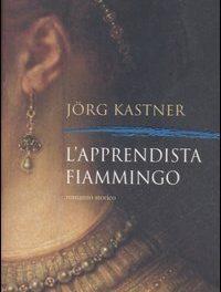 L'apprendista fiammingo di Jorg Kastner