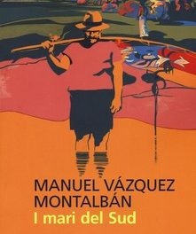 I mari del Sud di Manuel Vázquez Montalbán
