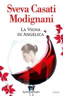 La vigna di Angelica di Sveva Casati Modigliani