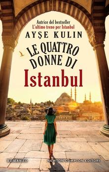 """Le quattro donne di Istanbul"" di Ayse Kulin"