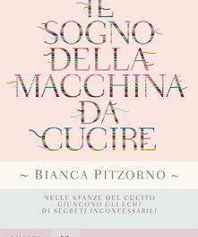 """Il sogno della macchina da cucire"""" di Bianca Pitzorno"""