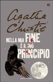 """""""Nella mia fine è il mio principio"""" – Agatha Christie"""