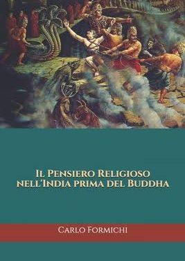 """""""Il pensiero religioso nell'India prima del Buddha"""" di C.Formichi"""