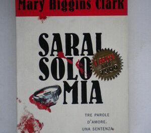 SARAI SOLO MIA di Mary Higgins Clark