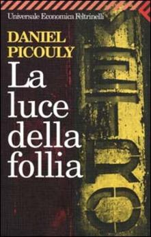 La luce della follia di Daniele Picouly