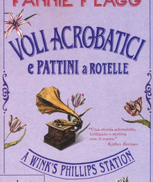 Voli acrobatici e pattini a rotelle di Fannie Flagg