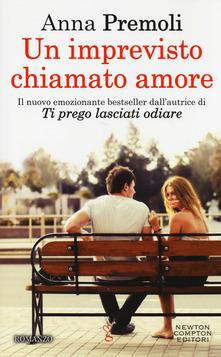 """""""Un imprevisto chiamato amore"""" – Anna Premoli."""