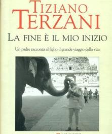 """""""La fine è il mio inizio"""" di Tiziano Terzani."""