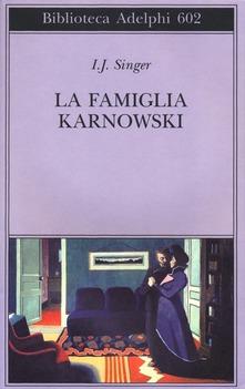 """""""La famiglia Karnowki"""" di  I.J.Singer"""