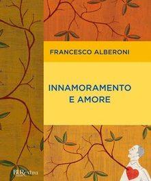 """""""Innamoramento e amore"""" di Francesco Alberoni."""