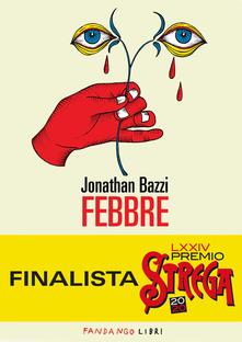 """""""Febbre"""" di Jonathan Bazzi"""