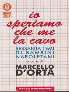 """""""Io speriamo che me la cavo"""" di Marcello D'Orta"""