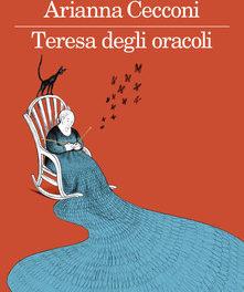 """""""Teresa degli oracoli"""" di Arianna Cecconi"""