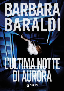 """""""L'ultima notte di Aurora"""" di Barbara Baraldi"""