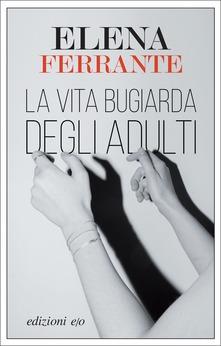 """""""La vita bugiarda degli adulti"""" di   Elena Ferrante"""