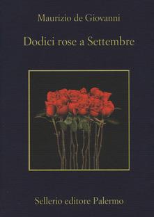 Dodici rose a Settembre di Maurizio De Giovanni