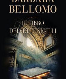 Il libro dei sette sigilli  di Barbara Bellomo