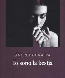 Io sono la bestia di Andrea Donaera