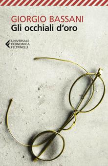 """""""Gli occhiali d'oro"""", di Giorgio Bassani."""