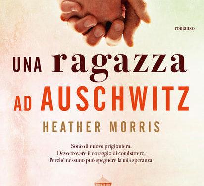"""""""Una ragazza ad Auschwitz """" di Heather Morris."""