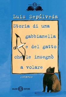 Storia di una gabbianella e del gatto che le insegnò a volare di Luis Sepulveda