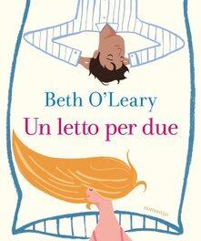 Un letto per due di Beth O'Leary